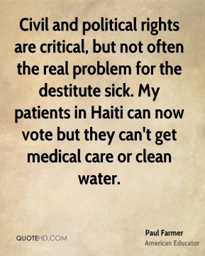 Paul Farmer - Civil and political rights are critical, but not often ...