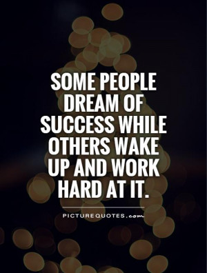 ... Quotes Dream Quotes Hard Work Quotes Work Hard Quotes Wake Up Quotes