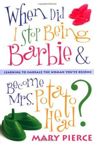 When Did I Stop Being Barbie and Become Mrs. Potato Head?: Learning to ...