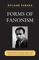 ... : Frantz Fanon's Critical Theory and the Dialectics of Decolonization