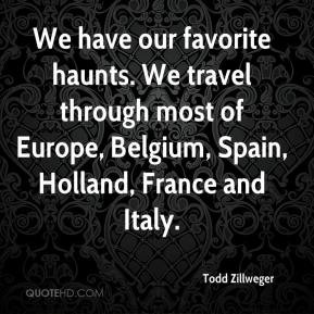 through most of Europe Belgium Spain Holland France and Italy