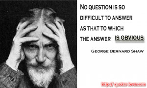 No question is so difficult to answer as that to which the answer is ...