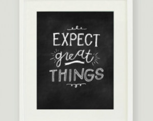 Printable Chalkboard Quote - Expect Great Things - 8x10 Hand Lettered ...