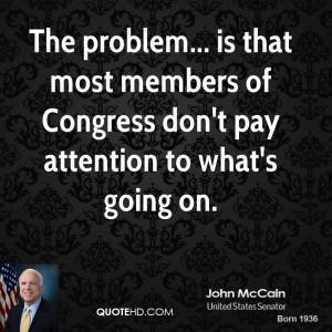 john-mccain-john-mccain-the-problem-is-that-most-members-of-congress ...