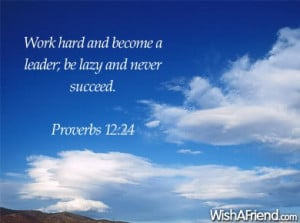 Work Hard And Become A Leader Be Lazy And Never Succeed - Bible Quote