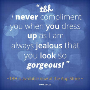 ... quote #inspiration #gorgeous #compliment Install TBH > www.tbh.co