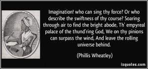 Imagination! who can sing thy force? Or who describe the swiftness of ...