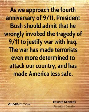 - As we approach the fourth anniversary of 9/11, President Bush ...