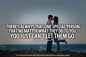 there s always that one special person that no matter what they do to ...