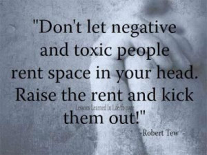 Stay away from negative and toxic people