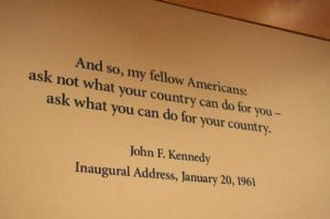 John Fitzgerald Kennedy's famous quote from his inaugural speech in ...