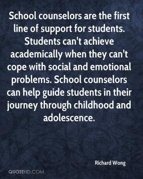 School counselors are the first line of support for students. Students ...
