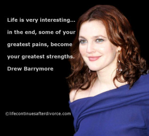 ... greatest pains become your greatest strengths. #quote #Drew Barrymore