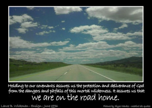 Road Home   Creative LDS Quotes Find more LDS inspiration at: www ...