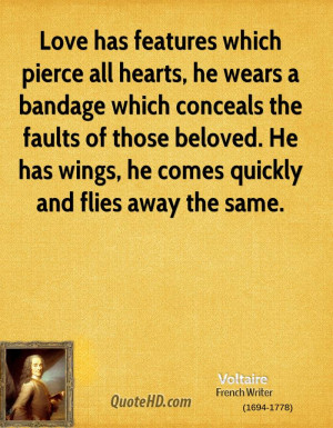Love has features which pierce all hearts, he wears a bandage which ...