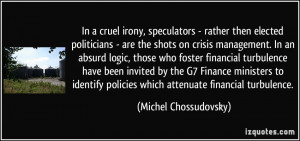In a cruel irony, speculators - rather then elected politicians - are ...