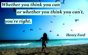Whether-you-think-you-can-or-whether-you-think-you-cannot-you-are ...