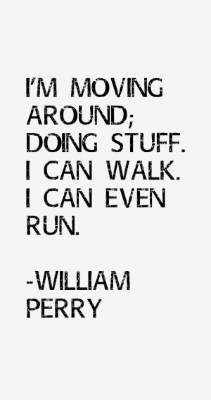 William Perry Quotes & Sayings