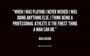 Bob Gibson Quotes