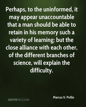 Perhaps, to the uninformed, it may appear unaccountable that a man ...
