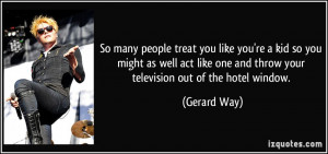 quote-so-many-people-treat-you-like-you-re-a-kid-so-you-might-as-well ...