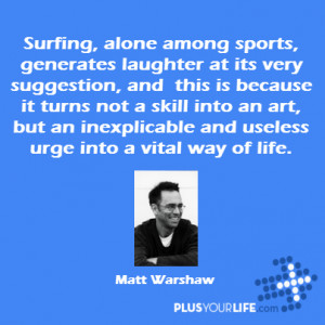 Surfing, alone among sports, generates laughter at its very suggestion ...