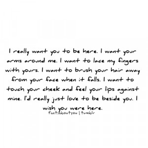 really want you to be here. | Fact Quote
