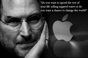 ... your life selling sugared water or do you want to change the world