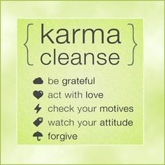 Give yourself a karma cleanse.