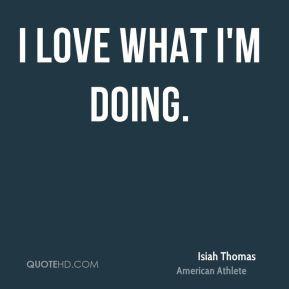 More Isiah Thomas Quotes