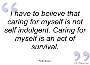 have to believe that caring for myself audre lorde