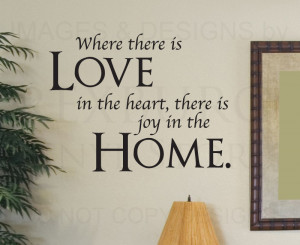 ... -Quote-Sticker-Where-There-is-Love-in-the-Heart-Home-Family-Love-F19