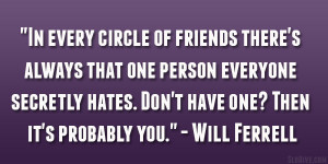 "... hates. Don't have one? Then it's probably you."" – Will Ferrell"