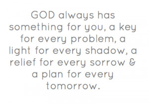 GOD always has something for you, a key for every