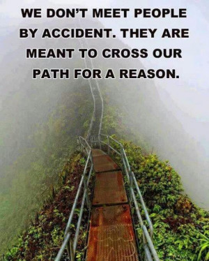 We don't meet people on accident