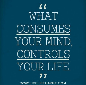 Your thoughts control your life