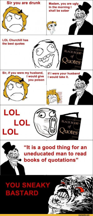 ... ,trollface,quote,oh crap,troll dad,lol guy,rage face,happy,churchill