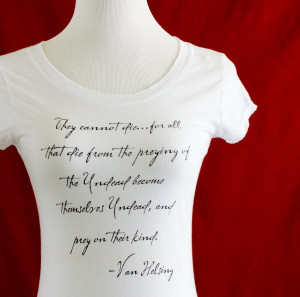 Van Helsing Bram Stoker's Dracula quote shirt by thornfieldhalldesign