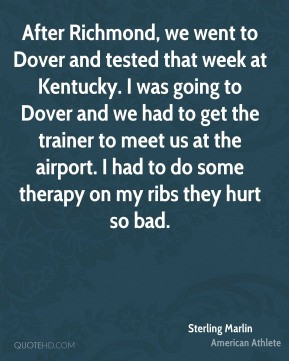 Sterling Marlin - After Richmond, we went to Dover and tested that ...