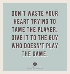 doesn t play the game the game player guy quotes guys who play games ...