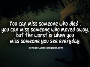You can miss someone