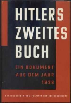 Adolf Hitler - Secret Second Book (Part two of Mein Kampf)