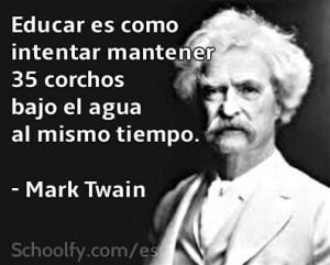 El Señor Mark Twain on teaching   #quote #spanish #education #cita