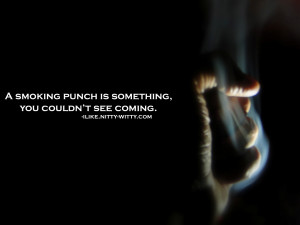 smoking punch is something you couldn't see coming.