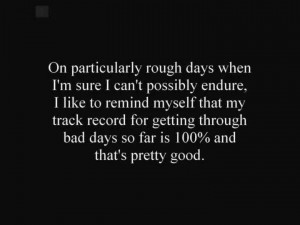 On particularly rough days