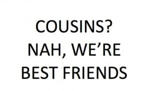 cousin quotes | ... family iloveyou tears turn into laughter cousin ...