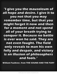 ... and fools book william faulkner quotes the sound and the fury quotes
