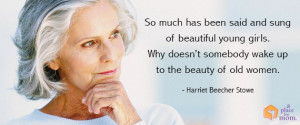 ... young girls. Why doesn't somebody wake up to the beauty of old women