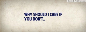 Why should I care If you don't Profile Facebook Covers