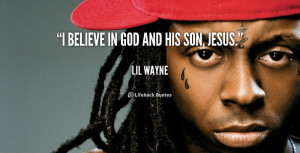 quote-Lil-Wayne-i-believe-in-god-and-his-son-36273.png